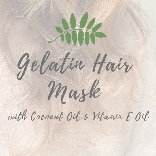 Gelatin Hair Mask with Coconut Oil and Vitamin EOil