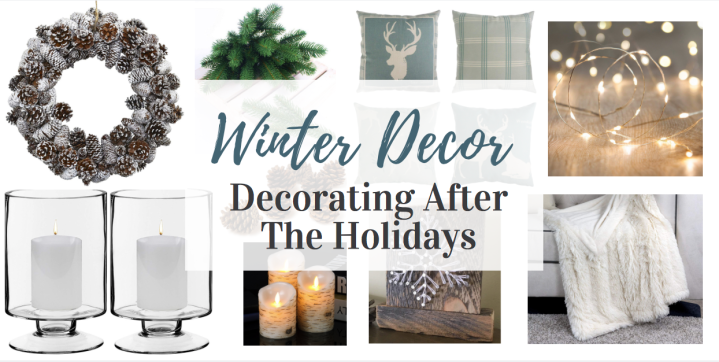 Winter Decor / Decorating After The Holidays