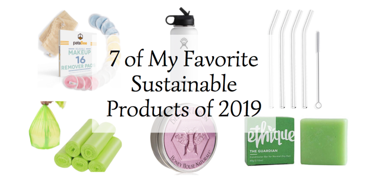 7 of My Favorite Sustainable Products of 2019